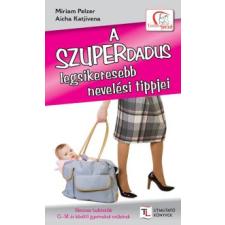 Miriam Pelzer, Aicha Katjivena A SZUPERDADUS legsikeresebb nevelési tippjei életmód, egészség