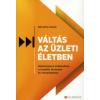 Némethy László VÁLTÁS AZ ÜZLETI ÉLETBEN