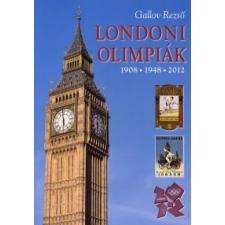 Gallov Rezső LONDONI OLIMPIÁK - 1908, 1948, 2012 sport