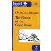 Lőrincz L. László THE SHAME OF THE GREAT DOME - BLUEBIRD READER'S ACADEMY B1