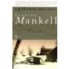 Henning Mankell A GYILKOSNAK NINCS ARCA