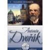 ANTONIN DVORÁK - VILÁGHÍRES ZENESZERZŐK 6. + ZENEI CD MELLÉKLETTEL