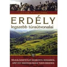 Szilágyi Palkó Pál ERDÉLY LEGSZEBB TÚRAÚTVONALAI - TÚRÁZÓK NAGYKÖNYVE utazás