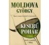 Moldova György KESERŰ POHÁR 2. KÖTET - ASZÚ ÉS PARLAG - TOKAJ publicisztika