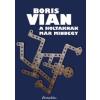 Boris Vian A HOLTAKNAK MÁR MINDEGY