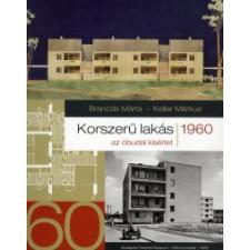 Branczik Márta, Keller Márkus KORSZERŰ LAKÁS 1960 - AZ ÓBUDAI KÍSÉRLET művészet