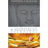Őszentsége a Dalai Láma A MEDITÁCIÓ SZAKASZAI
