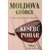 Moldova György KESERŰ POHÁR III. - VILLÁNY - A BORRA ÉPÜLT VÁROS