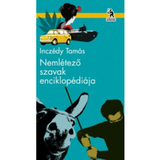 Inczédy Tamás NEMLÉTEZŐ SZAVAK ENCIKLOPÉDIÁJA regény