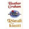 Heather Graham RÓZSÁK KÖZÖTT