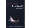 Richard Rohr EMELKEDŐ ZUHANÁS - AZ EMBERÉLET KÉT FELÉNEK LELKISÉGE társadalom- és humántudomány