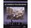 John Keegan AZ AMERIKAI POLGÁRHÁBORÚ történelem