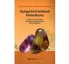 Bioenergetic Kiadó GYÓGYÍTÓ KRISTÁLYOK KISLEXIKONA életmód, egészség