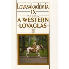 Mezőgazda Kiadó A WESTERN LOVAGLÁS - Lovasakadémia 15. sport