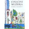 Móra Könyvkiadó CINI-CINI MUZSIKA (22. KIADÁS) - ÓVODÁSOK VERSESKÖNYVE