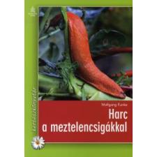 Wolfgang Funke HARC A MEZTELENCSIGÁKKAL hobbi, szabadidő