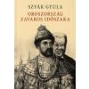 Szvák Gyula OROSZORSZÁG ZAVAROS IDŐSZAKA
