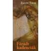 Zalán Tibor FÁRADT KADENCIÁK