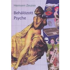 Hermann Zsuzsanna;Lélekben Otthon Közhasznú Alapítvány BEHÁLÓZOTT PSYCHE társadalom- és humántudomány