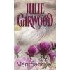 Garwood, Julie ;Tóth Gizella MENTŐANGYAL