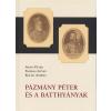 Iványi Béla PÁZMÁNY PÉTER ÉS A BATTHYÁNYAK