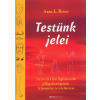 Biwer, Anne L. TESTÜNK JELEI - AZ ARC ÉS A TEST LEGFONTOSABB JELLEGZETESSÉGEINEK FELISMERÉSE ÉS ÉRTELMEZÉSE