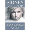 Sidney Sheldon RÁNK SZAKAD AZ ÉG!