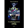 PETROV FERDINÁND A SZABADSÁG PARAZSA 1956