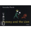 Marék Veronika TOMMY AND THE LION