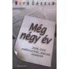 Bitó László MÉG NÉGY ÉV 2006-2010 - PUBLICISZTIKÁK, INTERJÚK, RECENZIÓK