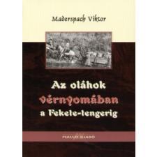 Maderspach Viktor AZ OLÁHOK VÉRNYOMÁBAN A FEKETE-TENGERIG történelem