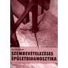 Bajza József Szemrevételezéses épületdiagnosztika