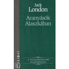 Jack London Aranyásók Alaszkában irodalom
