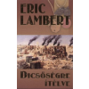 Eric Lambert DICSŐSÉGRE ÍTÉLVE (4. KIADÁS)