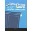 Lawrence Block A BETÖRŐ, AKIT SZEKRÉNYBE ZÁRTAK