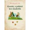 Mezei-Horváth M. Attila Gombi, a pókból lett tündérfiú