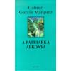 Gabriel García Márquez A pátriárka alkonya