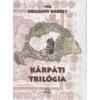 Vitéz Kollányi Károly Kárpáti trilógia