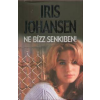 Iris Johansen Ne bízz senkiben!