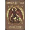 Raymond Elias Feist A DÉMONKIRÁLY DÜHE 1. (2. KIADÁS) /A KÍGYÓHÁBORÚ LEGENDÁJA 3.