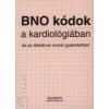 Dr. Makara Mihály BNO kódok a kardiológiában és az általános orvosi gyakorlatban