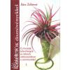 Rácz Zoltánné VARIÁCIÓK DÍSZNÖVÉNYEKKEL I. - Új formák, lehetőségek és ötletek otthonunkban a növényekkel