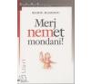 Marie Haddou MERJ NEMET MONDANI! társadalom- és humántudomány