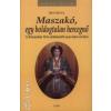 Hills Ben MASZAKÓ, EGY BOLDOGTALAN HERCEGNŐ