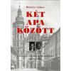 Kalligram Könyv- és Lapkiadó Két apa között - A magyar baloldal tragédiája (1899-1990)