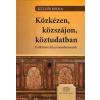 Akadémiai Kiadó Közkézen, közszájon, köztudatban - Folklorisztikai tanulmányok