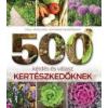 - 500 KÉRDÉS ÉS VÁLASZ KERTÉSZKEDŐKNEK