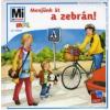 Monika Ehrenreich, Sabine Schuck Menjünk át a zebrán!