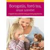 Petra Kunze, Vivian Weigert Borogatás, forró tea, anyai szeretet