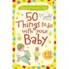 50 Things to Do with your baby - Foglalkoztató ötletek mamáknak babákról (6-12 hónapos kor között) (kártya)